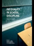 Inequality in School Discipline: Research and Practice to Reduce Disparities