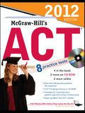 McGraw-Hill's ACT with CD-ROM, 2012 Edition (Mcgraw Hill's Act (Book & CD Rom))