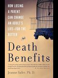 Death Benefits: How Losing a Parent Can Change an Adult's Life -- For the Better