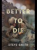 Better to Die