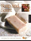 Soap and Scent: Recipes for Natural Beauty