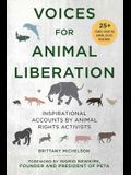 Voices for Animal Liberation: Inspirational Accounts by Animal Rights Activists