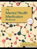 My Mental Health Medication Workbook