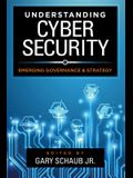 Understanding Cybersecurity: Emerging Governance and Strategy