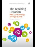 The Teaching Librarian: Web 2.0, Technology, and Legal Aspects