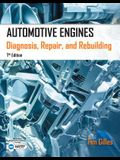 Automotive Engines: Diagnosis, Repair, and Rebuilding