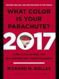 What Color Is Your Parachute? 2017: A Practic