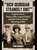 Rich Georgian Strangely Shot: Eugene Grace, Daisy of the Leopard Spots and the Great Atlanta Shooting of 1912