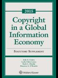 Copyright in a Global Information Economy: 2016 Statutory Supplement