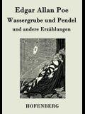 Wassergrube und Pendel: und andere Erzählungen