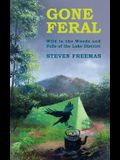 Gone Feral: Wild in the Woods and Fells of the Lake District