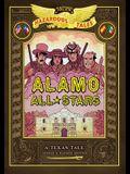 Alamo All-Stars: Bigger & Badder Edition (Nathan Hale's Hazardous Tales #6): A Texas Tale