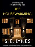 The Housewarming: A completely unputdownable psychological thriller with a shocking twist