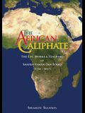 The African Caliphate: The Life, Work and Teachings of Shaykh Usman dan Fodio