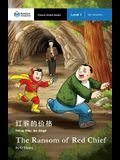 The Ransom of Red Chief: Mandarin Companion Graded Readers Level 1, Simplified Character Edition