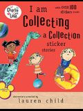 I Am Collecting a Collection Sticker Stories (Charlie and Lola)