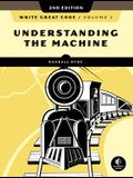 Write Great Code, Volume 1, 2nd Edition: Understanding the Machine