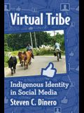 Virtual Tribe: Indigenous Identity in Social Media
