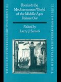 Iberia and the Mediterranean World of the Middle Ages, Volume I: Proceedings from Kalamazoo: Studies in Honor of Robert I. Burns S.J.
