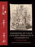 Frederik Ruysch and His Thesaurus Anatomicus: A Morbid Guide