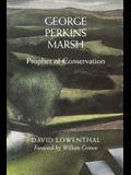 George Perkins Marsh: Prophet of Conservation