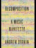 Decomposition: A Music Manifesto