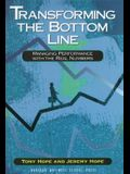 Transforming the Bottom Line: Managing Performance with the Real Numbers