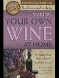 The Complete Guide to Making Your Own Wine at Home: Everything You Need to Know Explained Simply 2nd Edition