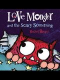 Love Monster and the Scary Something