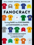 Fanocracy: Turning Fans Into Customers and Customers Into Fans