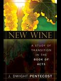 New Wine: A Study of Transition in the Book of Acts