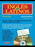 Ingles Para Latinos, Nivel DOS Level 2 [With 3 CDs]