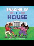 Shaking Up the House Lib/E