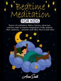 Bedtime Meditation for Kids: Stories of meditation, fables, fantasy, adventure and fairy tales to improve imagination in kids, enhance their creati