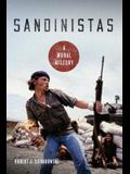 Sandinistas: A Moral History