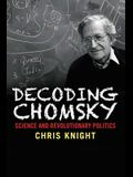 Decoding Chomsky: Science and Revolutionary Politics
