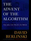 The Advent of  the Algorithm: The Idea that Rules the World