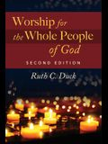 Worship for the Whole People of God, 2nd ed.
