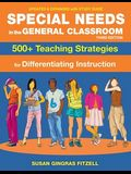 Special Needs in the General Classroom, 3rd Edition: 500+ Teaching Strategies for Differentiating Instruction