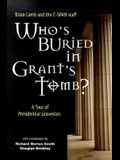 Who's Buried in Grant's Tomb? A Tour of Presidential Gravesites