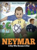 Neymar: A Boy Who Became A Star. Inspiring children book about Neymar - one of the best soccer players in history. (Soccer Boo