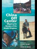 China Off Center: Mapping the Margins of the Middle Kingdom