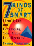 Seven Kinds of Smart: Identifying and Developing Your Many Intelligences