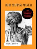 Body Mapping Manual: Use Body Mapping to improve movement and posture