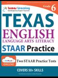 Texas State Test Prep: Grade 6 English Language Arts Literacy (ELA) Practice Workbook and Full-length Online Assessments