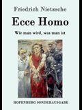 Ecce Homo: Wie man wird, was man ist