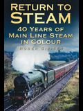 Return to Steam: 40 Years of Main Line Steam in Colour