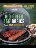 Big Green Egg Basics from a Master Barbecuer