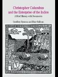 Christopher Columbus and the Enterprise of the Indies: A Brief History with Documents