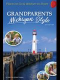 Grandparents Michigan Style: Places to Go & Wisdom to Share